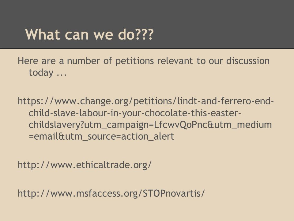 What can we do . Here are a number of petitions relevant to our discussion today...