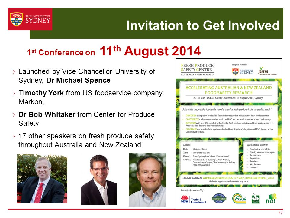 Invitation to Get Involved 17 1 st Conference on 11 th August 2014 ›Launched by Vice-Chancellor University of Sydney, Dr Michael Spence ›Timothy York