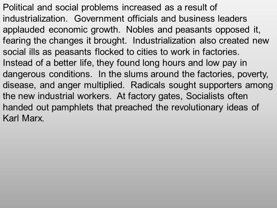 Political and social problems increased as a result of industrialization.