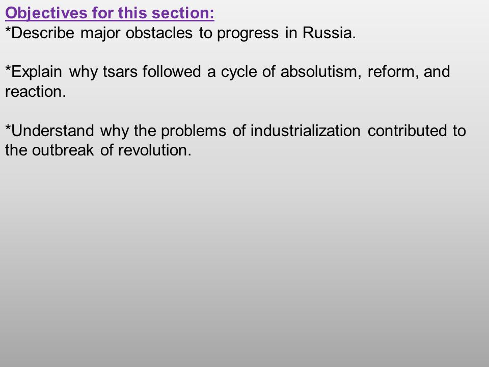 Objectives for this section: *Describe major obstacles to progress in Russia.