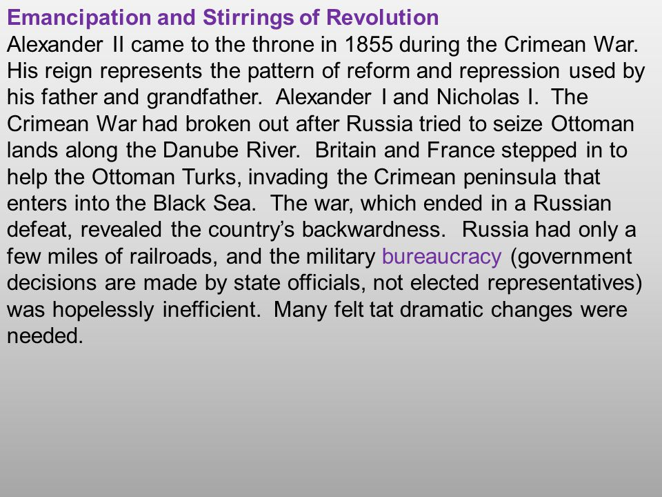 Emancipation and Stirrings of Revolution Alexander II came to the throne in 1855 during the Crimean War.