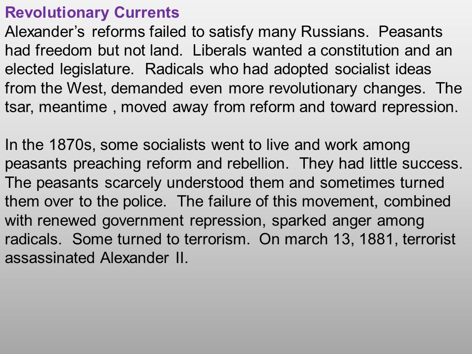 Revolutionary Currents Alexander's reforms failed to satisfy many Russians.