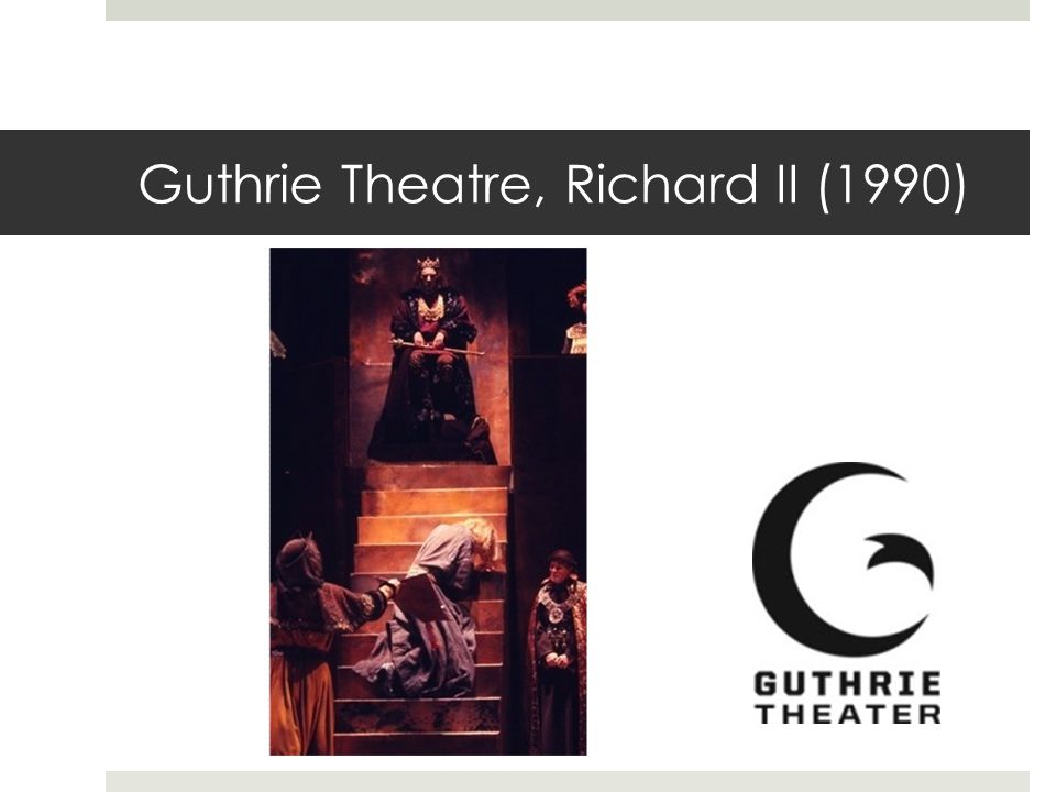 Guthrie Theatre, Richard II (1990)