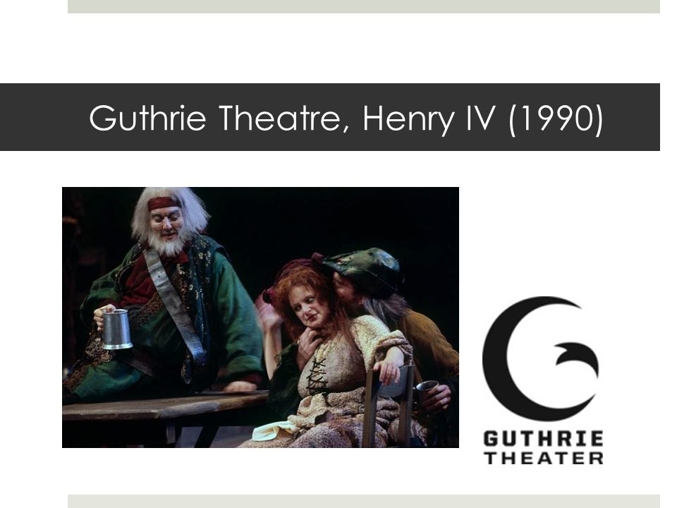 Guthrie Theatre, Henry IV (1990)