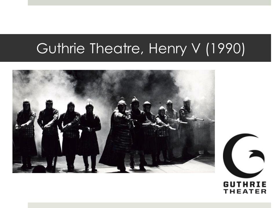 Guthrie Theatre, Henry V (1990)