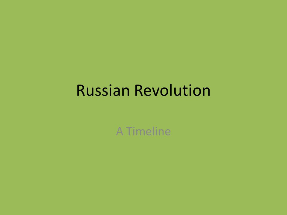 Russian Revolution A Timeline