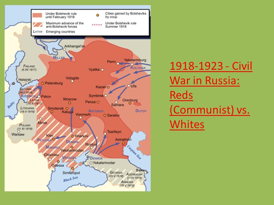 1918-1923 - Civil War in Russia: Reds (Communist) vs. Whites
