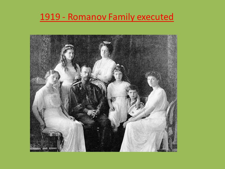 1919 - Romanov Family executed