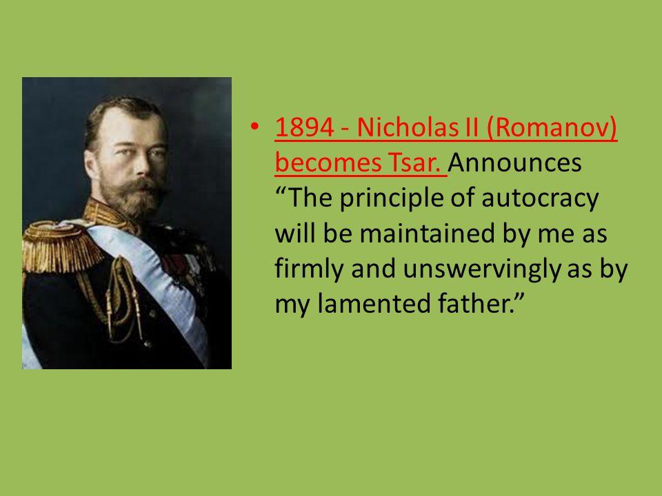 1894 - Nicholas II (Romanov) becomes Tsar.