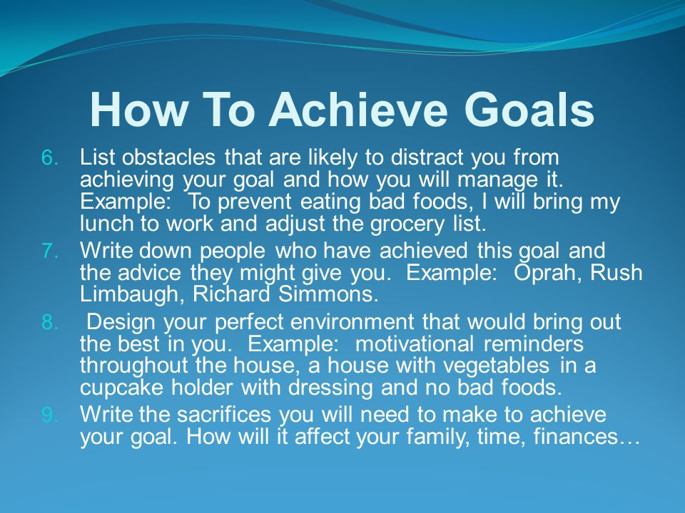 How To Achieve Goals 4.