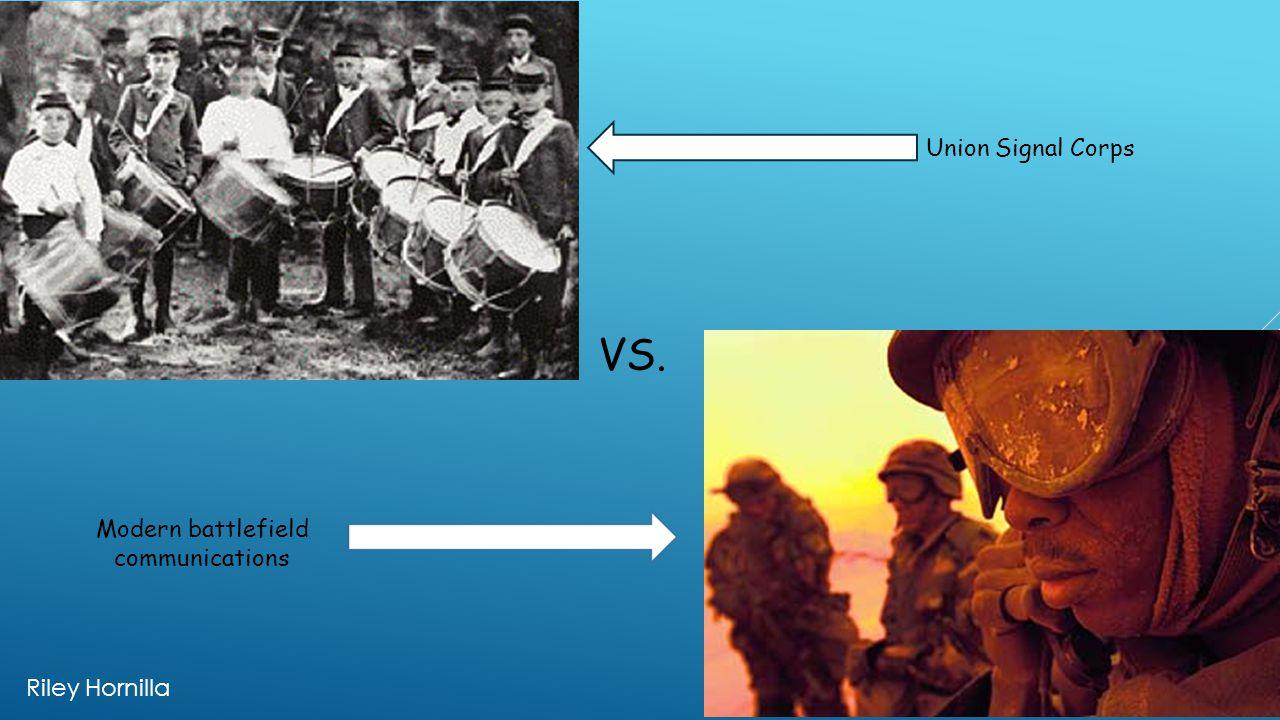 VS. Union Signal Corps Modern battlefield communications Riley Hornilla