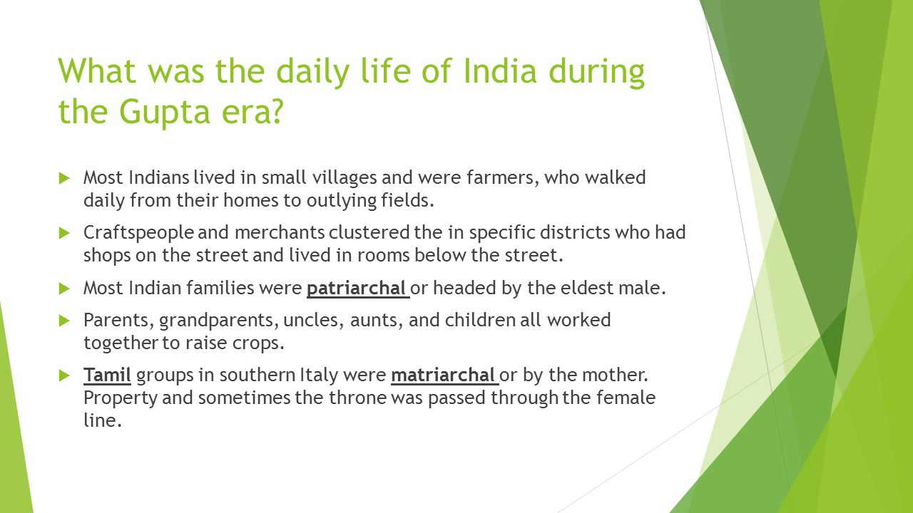 What was the daily life of India during the Gupta era?  Most Indians lived in small villages and were farmers, who walked daily from their homes to o
