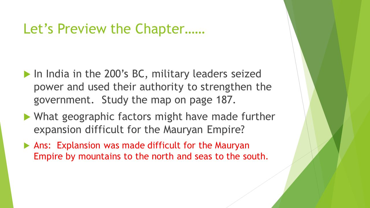Let's Preview the Chapter……  In India in the 200's BC, military leaders seized power and used their authority to strengthen the government. Study the