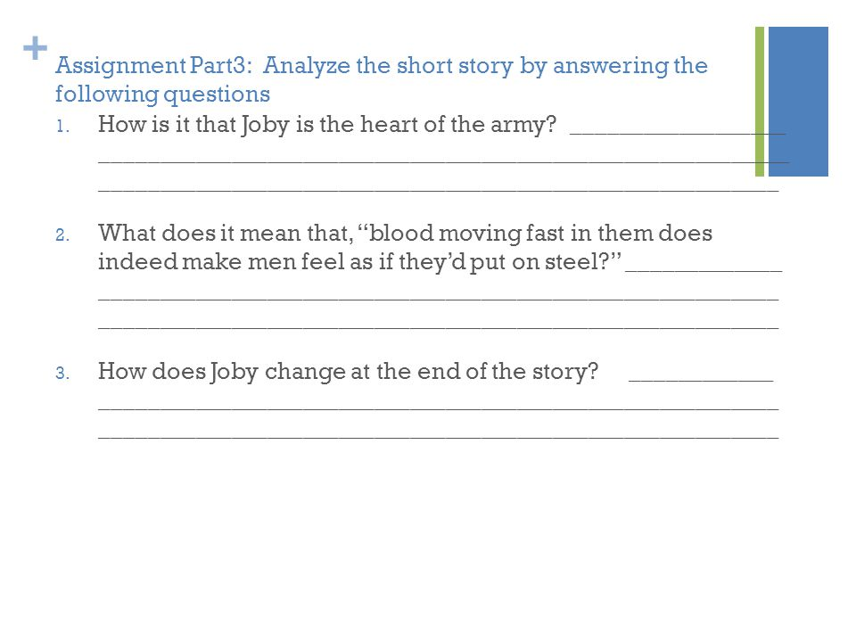 + Assignment Part3: Analyze the short story by answering the following questions 1. How is it that Joby is the heart of the army? __________________ _