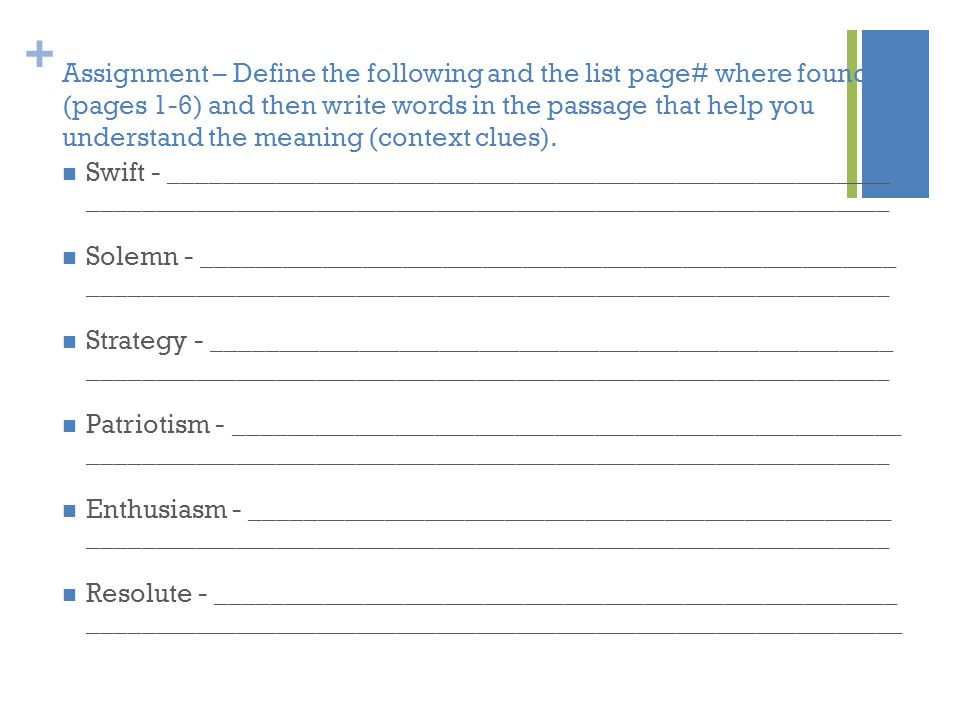 + Assignment – Define the following and the list page# where found (pages 1-6) and then write words in the passage that help you understand the meanin