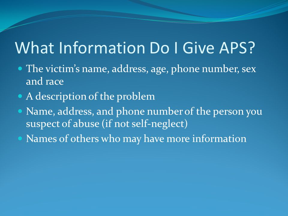 What Information Do I Give APS.