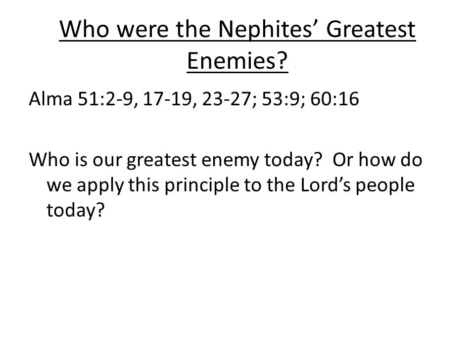 Who were the Nephites' Greatest Enemies.