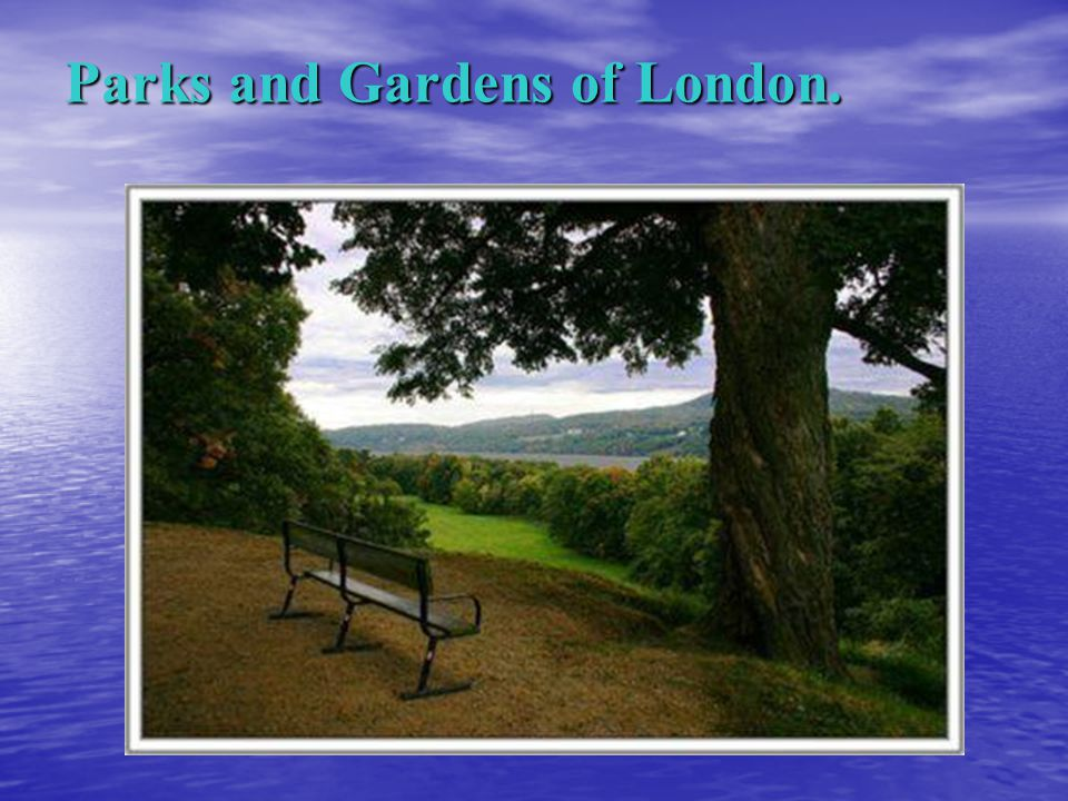 Parks and Gardens of London.
