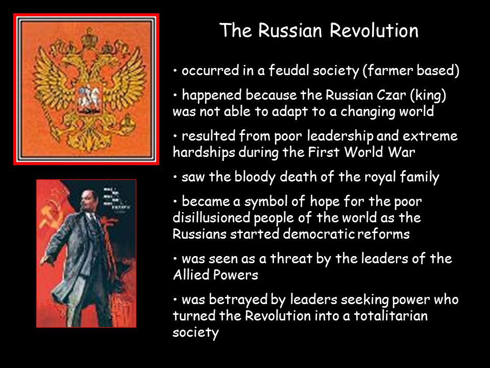 The Russian Revolution occurred in a feudal society (farmer based) happened because the Russian Czar (king) was not able to adapt to a changing world