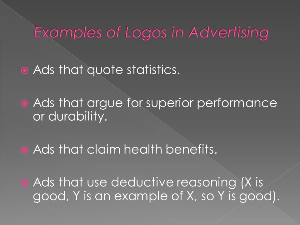  Ads that quote statistics.  Ads that argue for superior performance or durability.