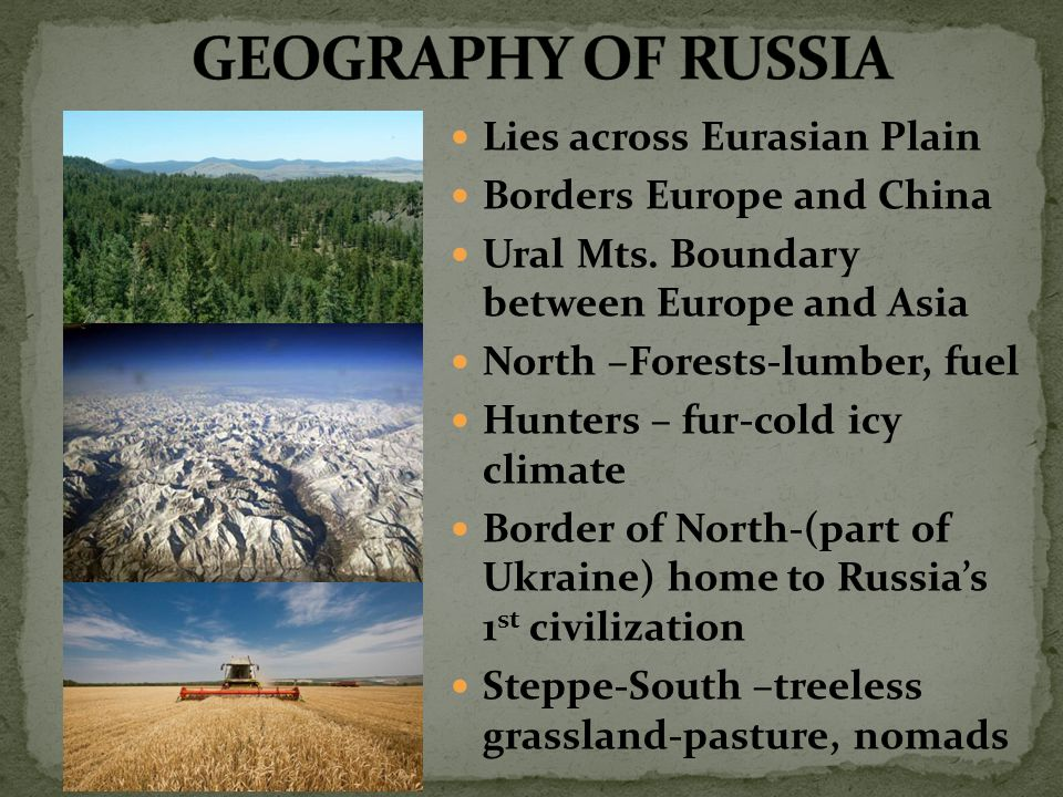 Lies across Eurasian Plain Borders Europe and China Ural Mts.