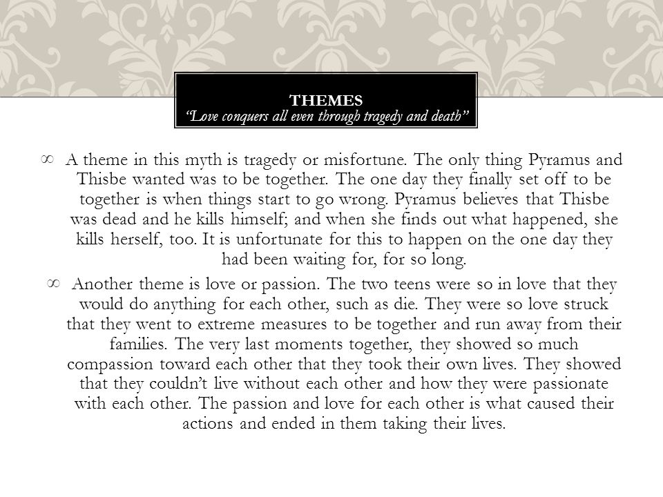 ∞A theme in this myth is tragedy or misfortune.