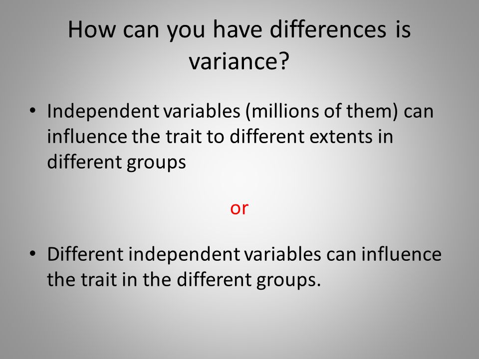 How can you have differences is variance.