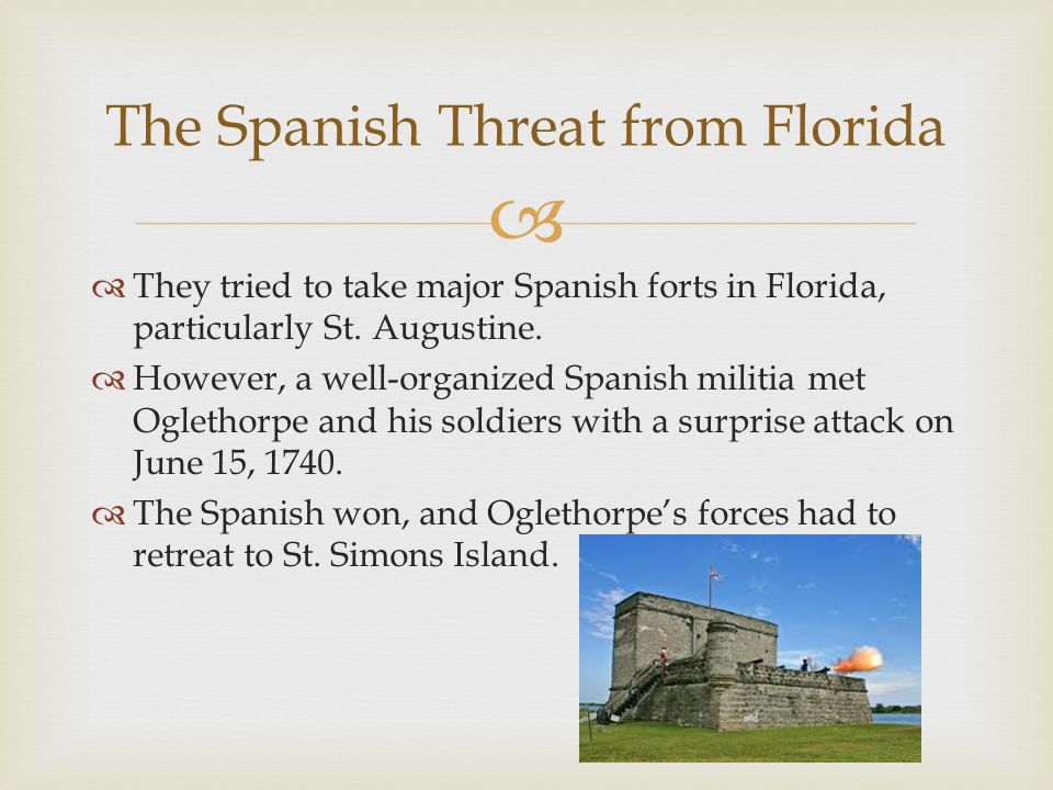   They tried to take major Spanish forts in Florida, particularly St.