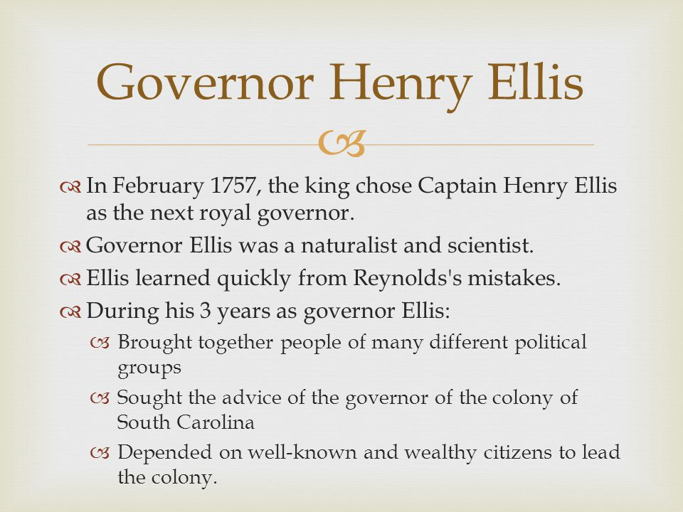   In February 1757, the king chose Captain Henry Ellis as the next royal governor.