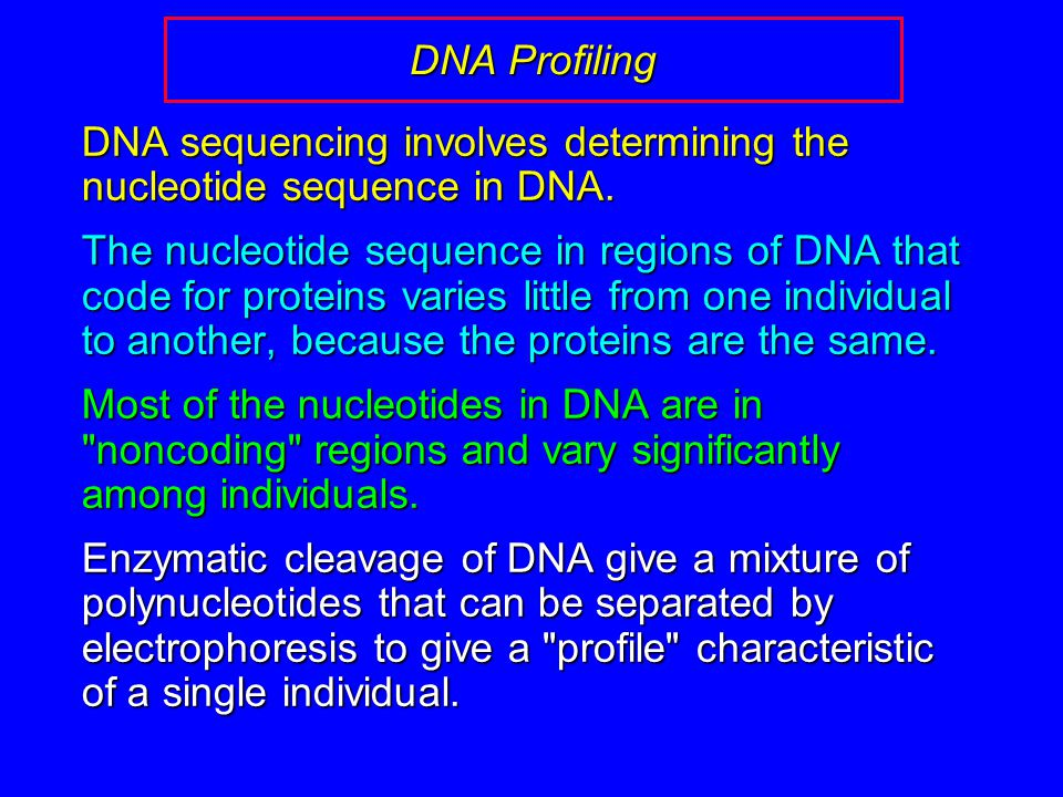 DNA Profiling DNA sequencing involves determining the nucleotide sequence in DNA.