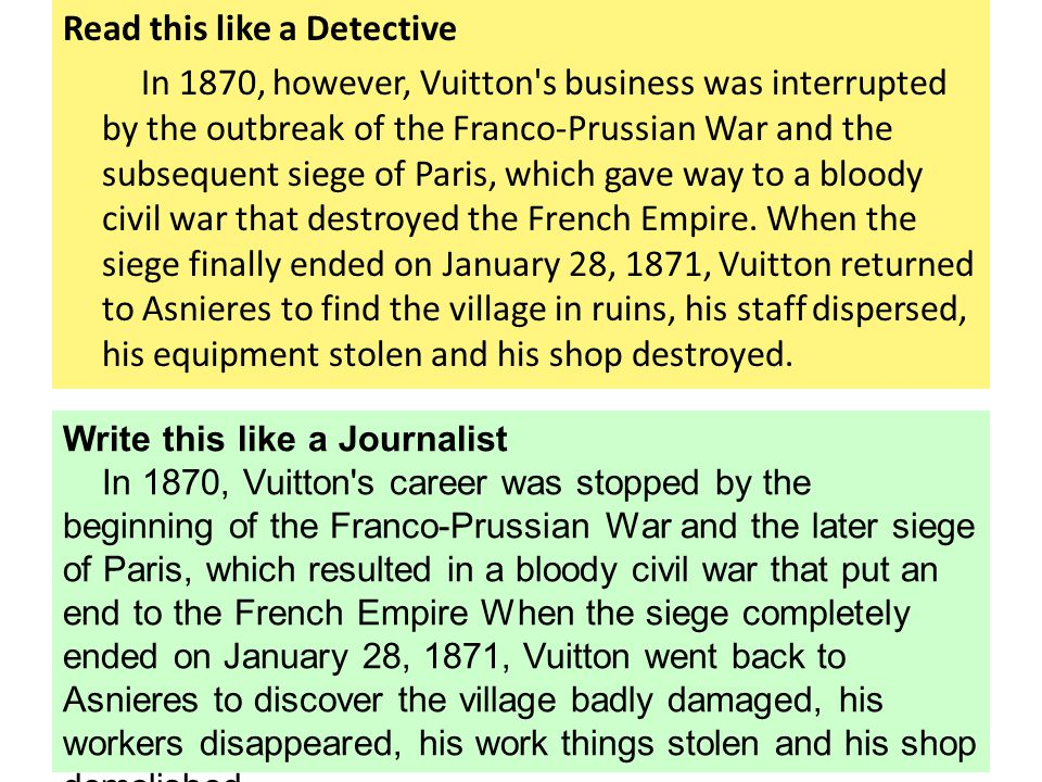 Read this like a Detective In 1870, however, Vuitton s business was interrupted by the outbreak of the Franco-Prussian War and the subsequent siege of Paris, which gave way to a bloody civil war that destroyed the French Empire.