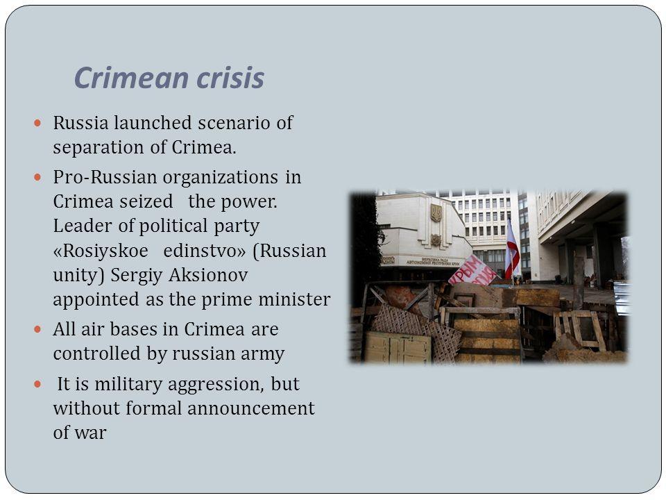 Crimean crisis Russia launched scenario of separation of Crimea.