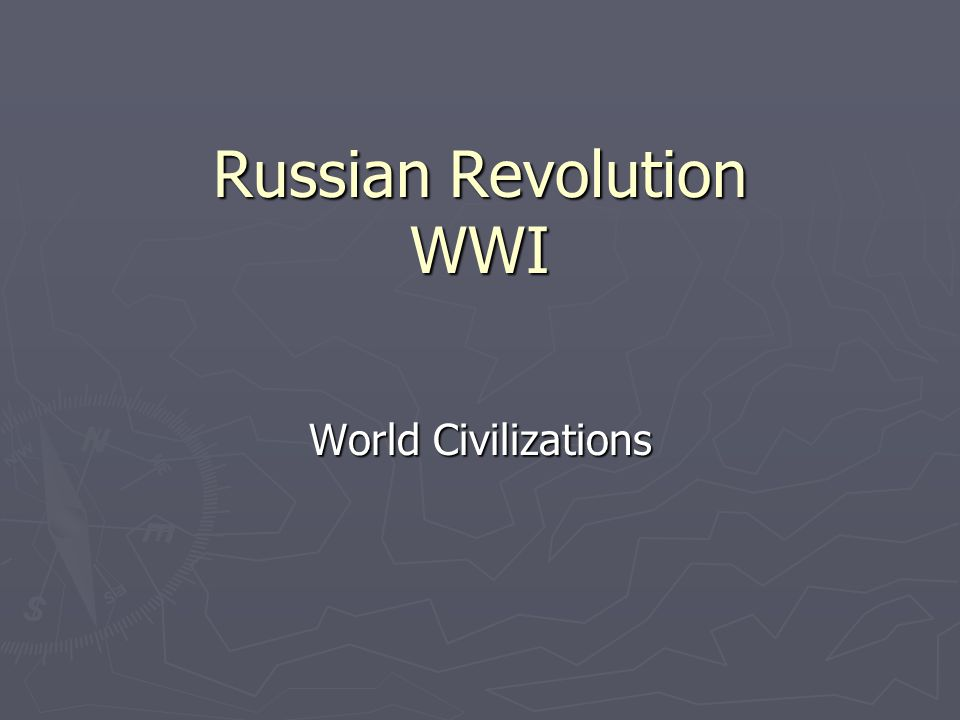 Russian Revolution WWI World Civilizations