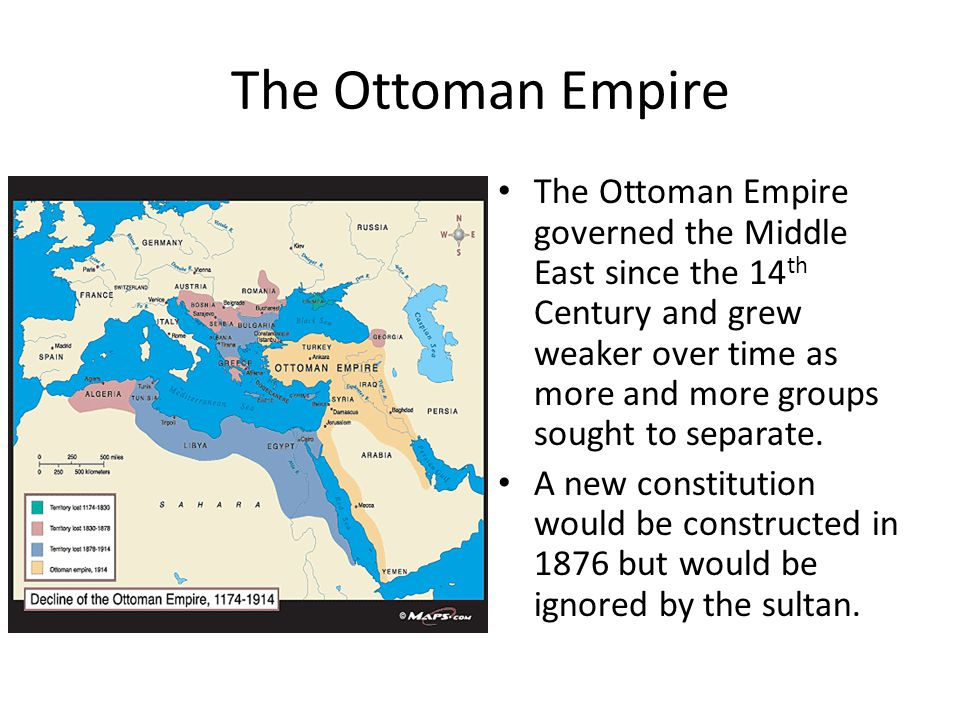 The Ottoman Empire The Ottoman Empire governed the Middle East since the 14 th Century and grew weaker over time as more and more groups sought to sep