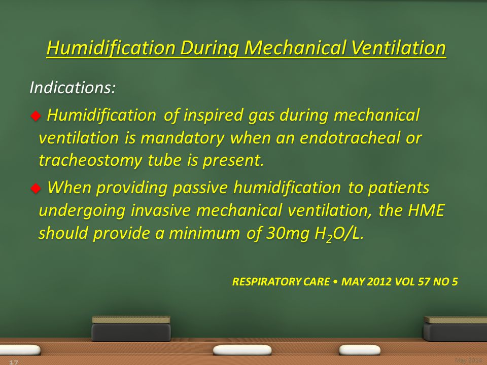 Humidification During Mechanical Ventilation Humidification During Mechanical Ventilation 17 May 2014