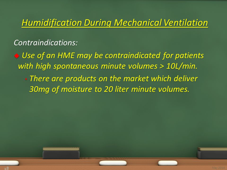 Humidification During Mechanical Ventilation Humidification During Mechanical Ventilation 18 May 2014