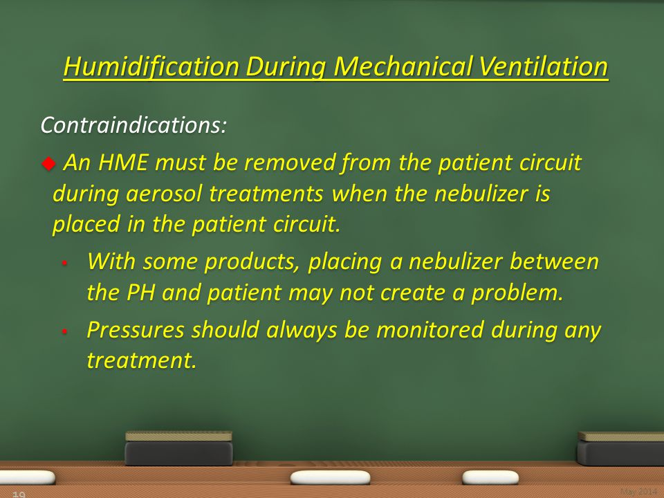 Humidification During Mechanical Ventilation Humidification During Mechanical Ventilation 19 May 2014