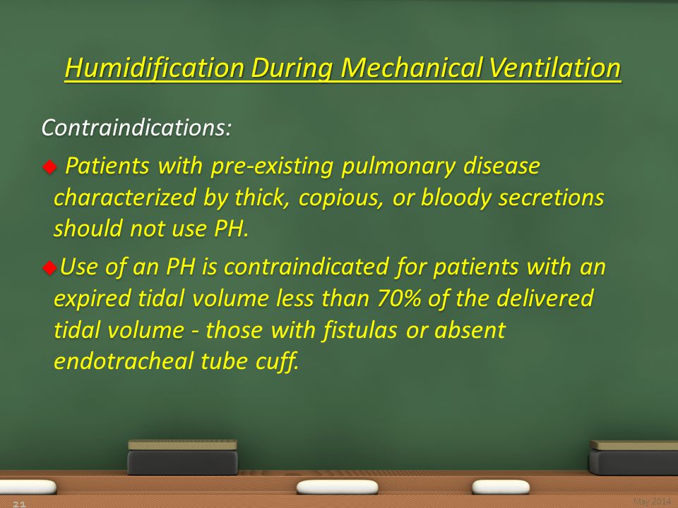 Humidification During Mechanical Ventilation Humidification During Mechanical Ventilation 21 May 2014
