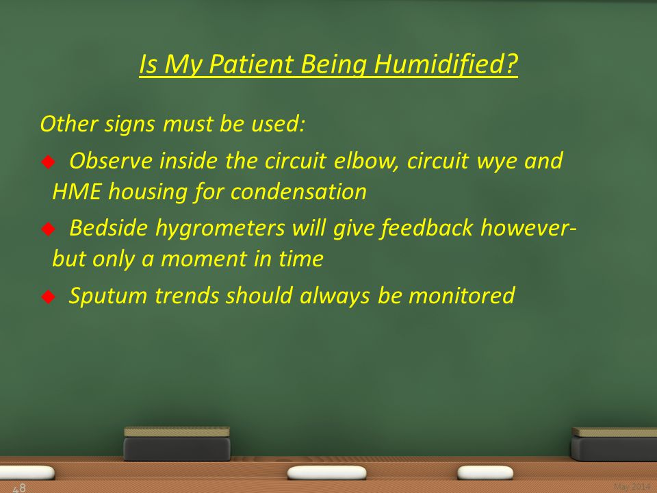 Is My Patient Being Humidified? 48 May 2014
