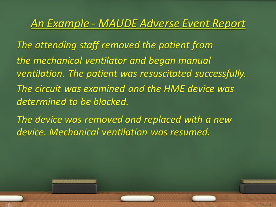 An Example - MAUDE Adverse Event Report 56 May 2014