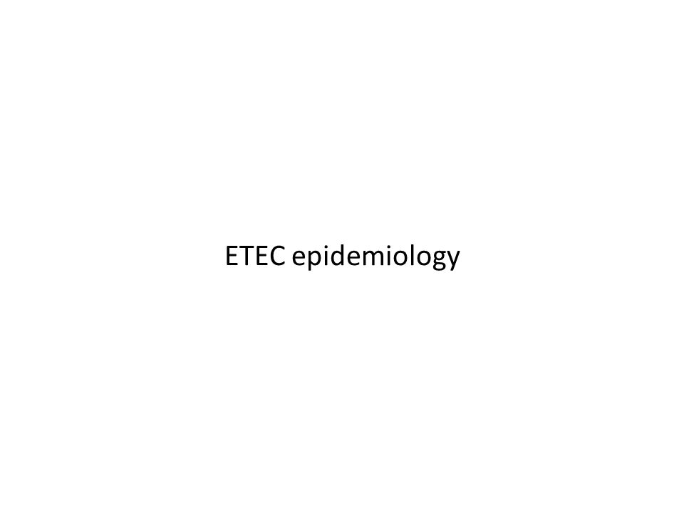 ETEC epidemiology