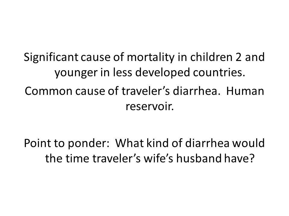 Significant cause of mortality in children 2 and younger in less developed countries.