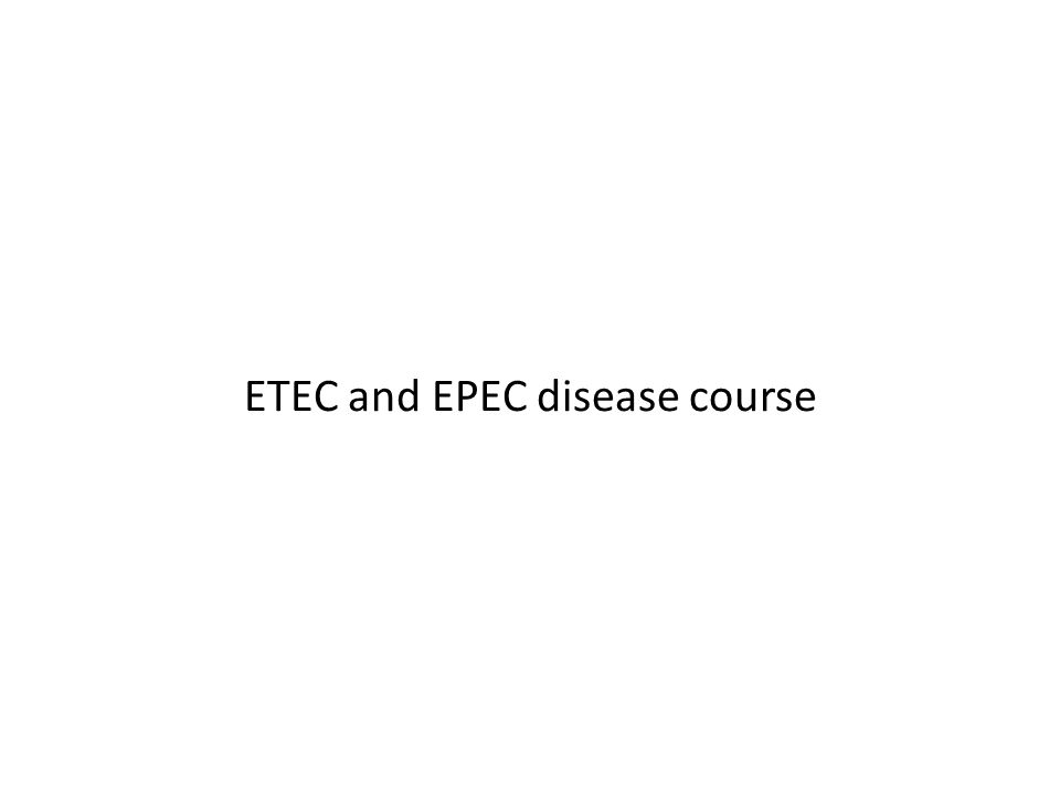 ETEC and EPEC disease course