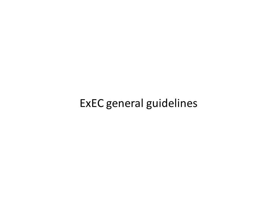 ExEC general guidelines