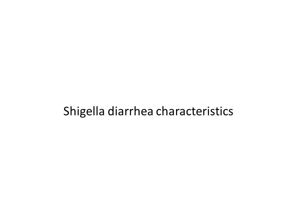 Shigella diarrhea characteristics