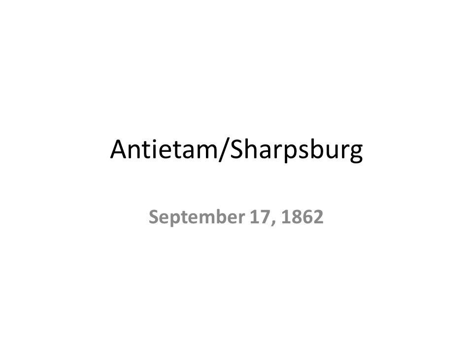 Antietam/Sharpsburg September 17, 1862