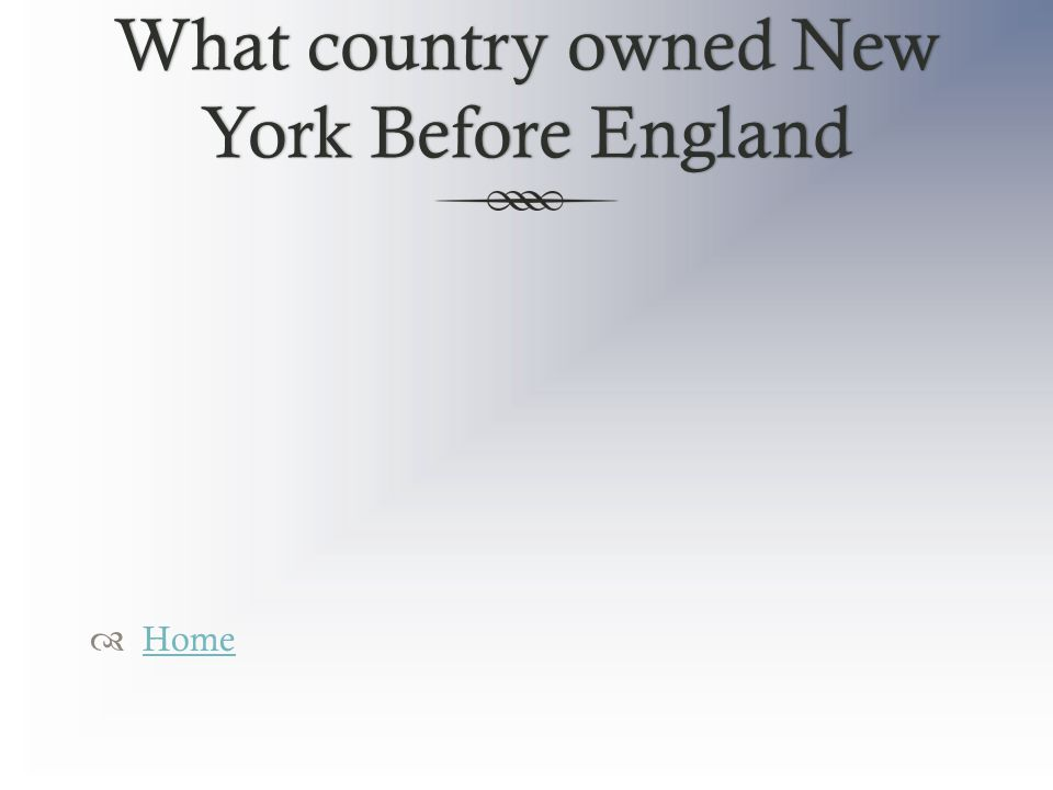 What country owned New York Before England  Home Home