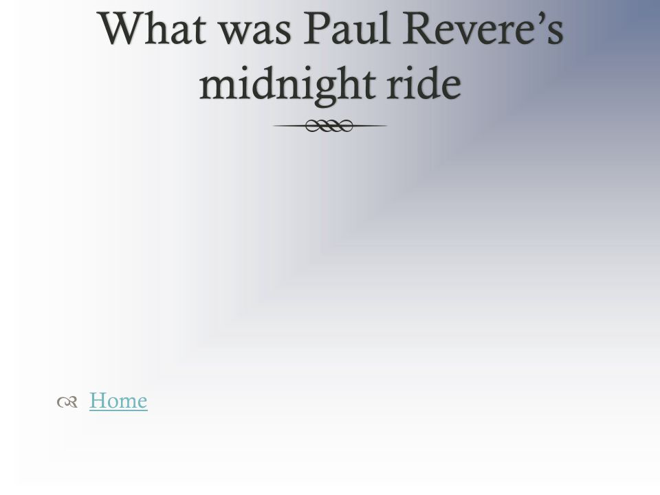 What was Paul Revere's midnight ride  Home Home