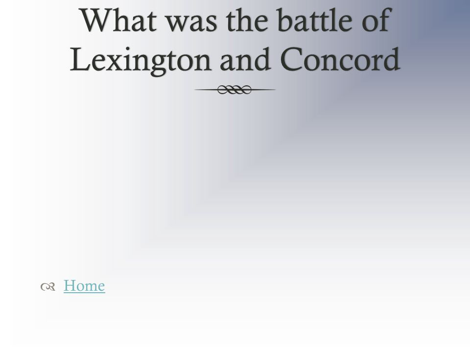 What was the battle of Lexington and Concord  Home Home
