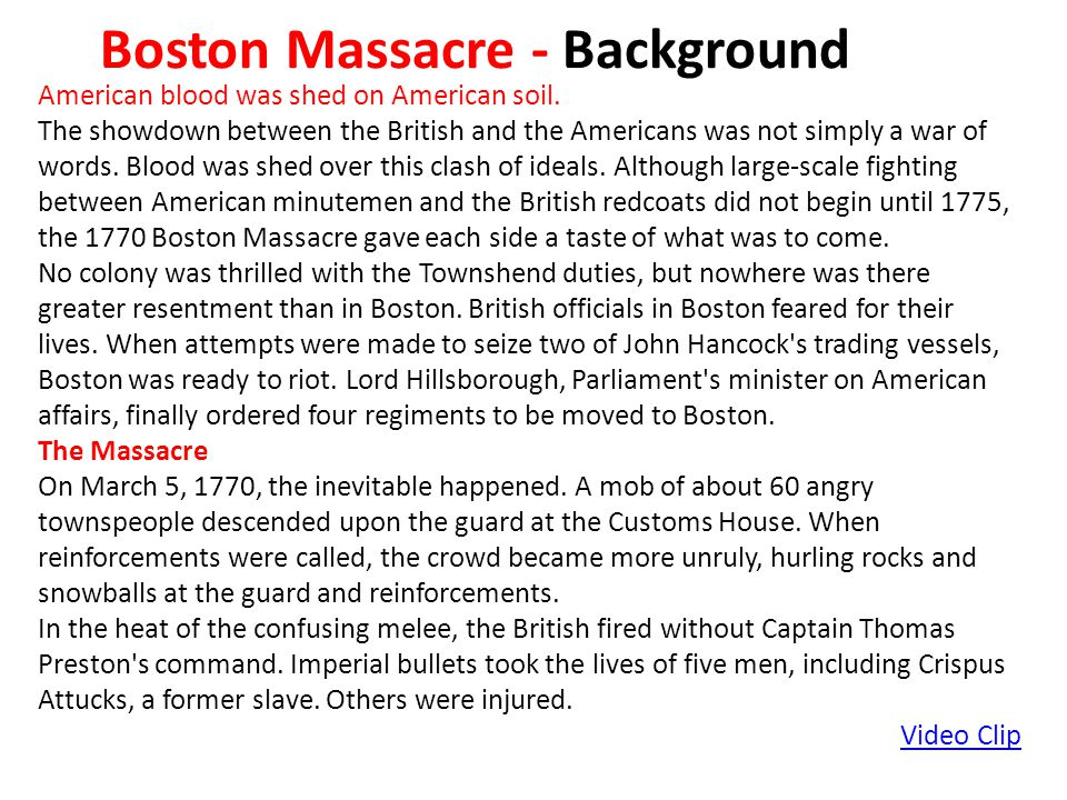 Boston Massacre - Background American blood was shed on American soil.